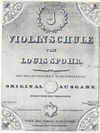 """Titelblatt der 1831 veröffentlichen """"Violinschule"""", in der Louis Spohr die Prinzipien seines Geigenunterrichts festhielt. Das Standardwerk der """"Kasseler Schule"""" erschien auch mit englichem und italienischem Text"""
